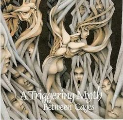 A Triggering Myth/Between Cages, CD