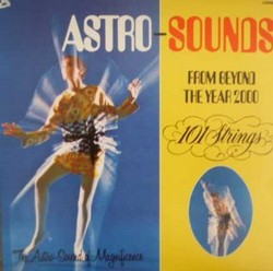 101 Strings/Astro Sounds from Beyond the  year 2000, LP