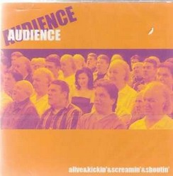 Audience/Alive & Screamin' & Kickin', CD