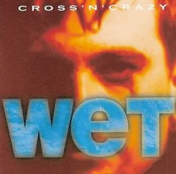 Cross'n'Crazy/Wet, CD