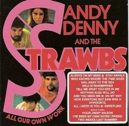 Denny, Sandy & the Strawbs/All our own work, CD