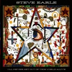 Earle, Steve/I'll never get out of this world alive, LP