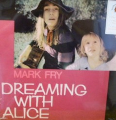 Fry, Mark/Dreaming with Alice, LP