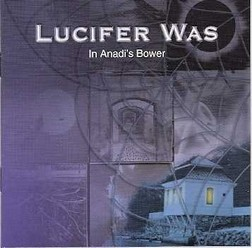 Lucifer Was/In Anadi's Bower, CD