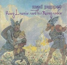 Mad Puppet/King Laurin and his Roesegarden, CD