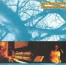 Waldron, Mal & Burchard, Christian/ duo - quartett - solo, CD