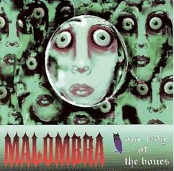 Malombra/Our lady of the bones, CD