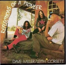 Miller, Dave/Corbett, Leith and friends/Reflections of a Pioneer, CD