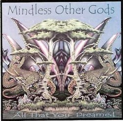 Mindless other gods/All that you dreamed, CD