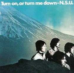 N.S.U./Turn on, or turn me down, CD