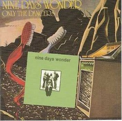 Nine Days Wonder/Same-Only the Dancer, CD