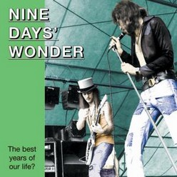 Nine Days Wonder/The best years of your life, CD
