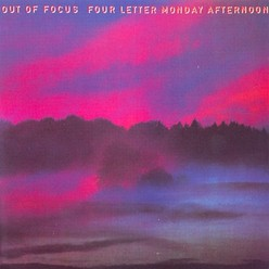 Out of Focus/Four letter monday afternoon, 2CD