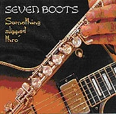 Seven Boots - Something slipped through
