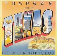 Trapeze/Live in Texas-Dead Armadillos, CD