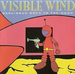 Visible Wind/ Narcissus Goes To The Moon,CD