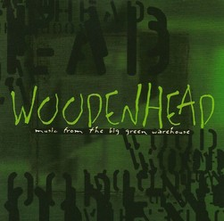 Woodenhead/ Music From The Big Green Warehouse, CD